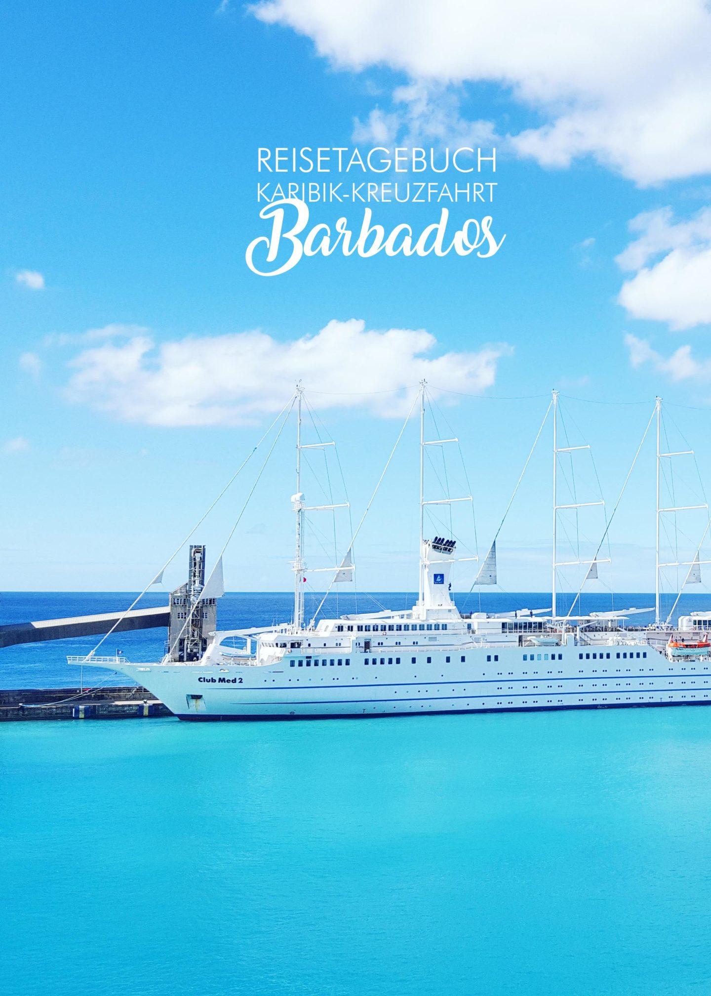 Karibik Kreuzfahrt Barbados Reisetagebuch