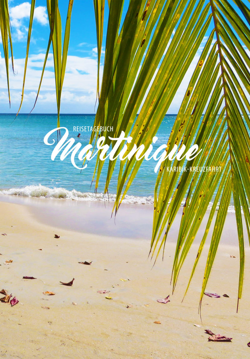 Martinique Reisetagebuch